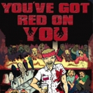 Zombie Musical Parody YOU'VE GOT RED ON YOU to Splatter Audiences This Summer at Bootless Stageworks