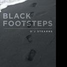 Author D'J Stearns Pens BLACK FOOTSTEPS