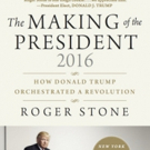 Roger Stone Releases THE MAKING OF THE PRESIDENT 2016