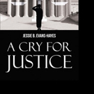 Jessie B. Evans-Hayes Shares A CRY FOR JUSTICE