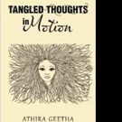 Athira Geetha Releases 'Tangled Thoughts in Motion'