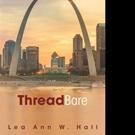Lea Ann W. Hall Releases THREADBARE