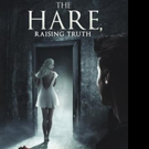 Award-Winning Author Laurel McHargue Releases THE HARE, RAISING TRUTH
