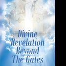 Christian Riehl Releases 'Divine Revelation Beyond the Gates'