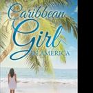 Carla Richards Shares 'Caribbean Girl in America'
