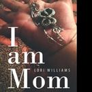 Lori Williams Pens I AM MOM