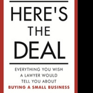 'Here's The Deal: Everything You Wish a Lawyer Would Tell You About Buying a Small Business' by Joel Ankney is Released