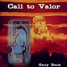 Gary Beck's CALL TO VALOR Hits the Shelves