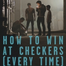 HOW TO WIN AT CHECKERS (EVERY TIME) to Debut Across All Digital Platforms, 2l2