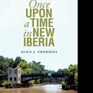 New Memoir ONCE UPON A TIME IN NEW IBERIA is Released