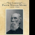 R.W. (Bill) Hughes Shares Life Story of Pastor William Moore in New Release