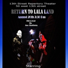 RETURN TO LALA LAND to Launch Monthly Showcase at 13th Street Rep