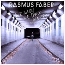 Rasmus Faber Releases 'We Laugh We Dance We Cry' via Radikal Records