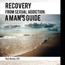 RECOVERY FROM SEXUAL ADDICTION Offers Advice in Sexual Health