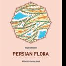 Nayera Majedi Releases PERSIAN FLORA