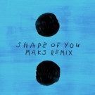 MAKJ Remixes Ed Sheeran's Hit Single 'Shape of You'