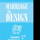 Steve Long Releases MARRIAGE BY DESIGN