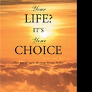 Michael Gray Shares YOUR LIFE? IT'S YOUR CHOICE