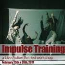 Honor Your Instincts at Live Action Set's IMPULSE TRAINING Workshop