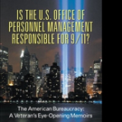 Dr. Theodore G. Pavlopoulos Releases IS THE U.S. OFFICE OF PERSONNEL MANAGEMENT RESPONSIBLE FOR 9/11?