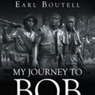 Earl Boutell Shares MY JOURNEY TO BOB DOLE