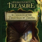'Undiscovered Treasure: The Secret of the Fountain of Youth' is Released