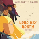 Watch U.S. Trailer for Award-Winning Animated Feature LONG WAY NORTH
