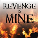 Malcolm John Baker Launches REVENGE IS MINE