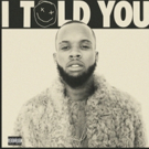 Tory Lanez's 'Cold Hard Love' Debuts Today; I TOLD YOU Out This Month