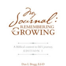 Dan L. Bragg Shares 'My Journal: Remembering and Growing – A Biblical Context to Life's Journey'