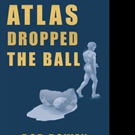 Bob Rowen Pens ATLAS DROPPED THE BALL