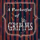 Story Pocket Theatre's A POCKETFUL OF GRIMMS to Play Edinburgh Fringe, Aug 5-31