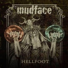 Metal Band Mudface Releases Powerful track 'HellFoot' with Video Premiere