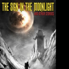 David Tallerman Announces THE SIGN IN THE MOONLIGHT: AND OTHER STORIES