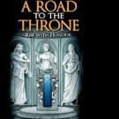 New Fantasy Novel A ROAD TO THE THRONE is Released