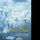 Childhood Abuse Survivor Shares True Story in DAISY CHAIN