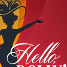 BWW Review: Scottsdale Musical Theater's HELLO DOLLY! Is Glowin', Crowin', and Goin' Strong
