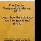 'The Election Manipulator's Manual 2014' is Released