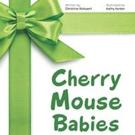 Christine Rotsaert Shares CHERRY MOUSE BABIES