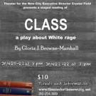 Theater for the New City Presents Staged Reading of CLASS, Play About White Rage