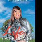 Rose Gordon Releases MY LIFE AS AN OVER-COMER