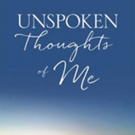 New Book of Poetry UNSPOKEN THOUGHTS OF ME is Released