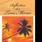 Judy Warren Pens REFLECTION OF A TIME MIRROR