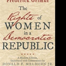 Donald F. Melhorn Jr. Shares 'The Rights of Women in a Democratic Republic'