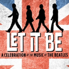 Revamped Beatles Show LET IT BE to Tour the U.S. in Early 2017