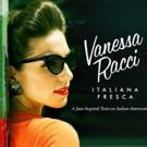 Vanessa Racci Releases Debut Album 'Italiana Fresca'