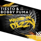 Tiesto & Bobby Puma 'Making Me Dizzy' Out Now via Musical Freedom