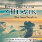 New Memoir 'Beyond the Veil to Heaven' is Released