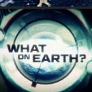 Science Channel's WHAT ON EARTH? is Network's Most-Watched Series of All Time