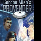 New Science Fiction GORDON ALLEN'S PROVENDER is Released